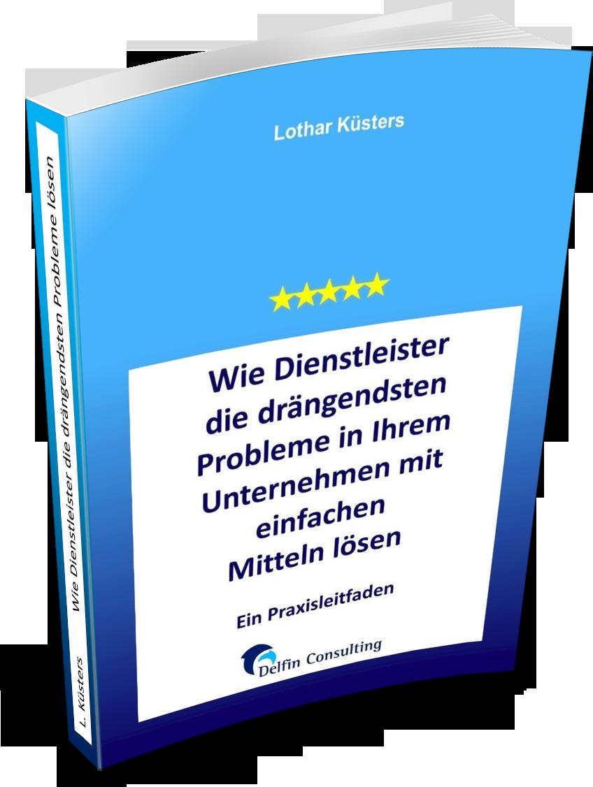 E-Book Wie Dienstleister die drängendsten Probleme in Ihrem Unternehmen mit einfachen Mitteln lösen